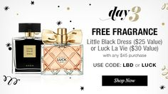 12 Days Of Christmas Day 3. Get a fragrance free with the purchase of  $45 or more. use code LBD or LUCK.  Today only.