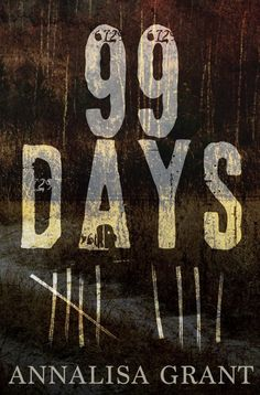 Release of 99 Days by AnnaLisa Grant    99Days byAnnaLisa Grant  5*