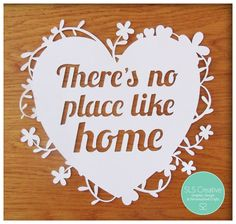There's No Place Like Home. Floral Heart.  Paper Cut Template DIGITAL DOWNLOAD
