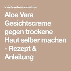 Aloe Vera Gesichtscreme gegen trockene Haut selber machen - Rezept & Anleitung