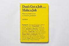 Don't Get a Job ... Make a Job – designist