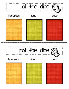 Roll the dice for hundreds, tens and ones.