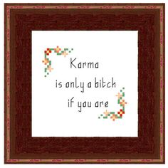 Karma is Only a Bitch If You Are Cross Stitch Pattern PDF Instant Download by HeritageStitch on Etsy