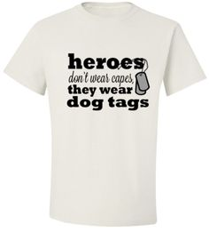 Men's T-shirt Crew Neck Military Heroes Don't wear cap's they wear dog Tags by KDTSHIRTCOMPANY on Etsy