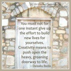 Open the door to life.  Find more inspirational quotes on: https://www.facebook.com/LifesNextChapterCoaching Follow my blog on: http://lifesnextchaptercoaching.com/blog/