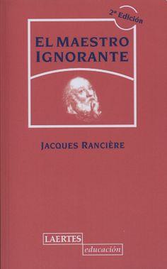 Jacques Rancière: El maestro ignorante