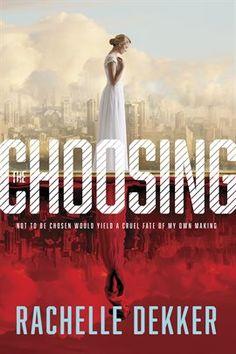 The Choosing by Rachelle Dekker. Part of the Seer series.