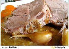 Krkovička pečená po staročesku recept - TopRecepty.cz Slovakian Food, No Salt Recipes, Food 52, Ham, Steak, Food And Drink, Treats, Dinner, Cooking