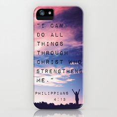 """I can do all things through christ who strangthes me."" Philippians 4:13 - Bible verse phone case"