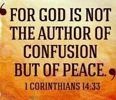 """1 Corinthians NASB """"For God is not the author of confusion, but of peace, as in all churches of the saints. Biblical Quotes, Religious Quotes, Bible Verses Quotes, Bible Scriptures, Faith Quotes, Spiritual Quotes, Positive Quotes, Jw Bible, Favorite Bible Verses"""