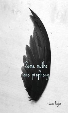 """Some myths are prophecy."