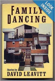 Family Dancing (Hardcover) by David Leavitt Knopf; 1st edition (August 12, 1984) Language: English ISBN-10: 0394538722 ISBN-13: 978-0394538723