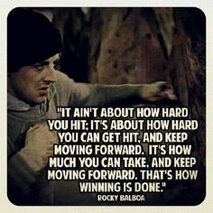 It's not about how hard you hit - it's about how hard you can get hit.