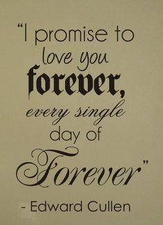 Yes I do promise to love you FOREVER and really beyond that my love!!! I am yours forever and beyond!! <3