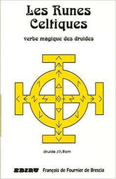 Amazon.fr - Les runes celtiques : Verbe magique des druides - François de Fournier de Brescia - Livres Les Runes, Astros Logo, Chevrolet Logo, Team Logo, Peace, Logos, Amazon Fr, Magic, Printable