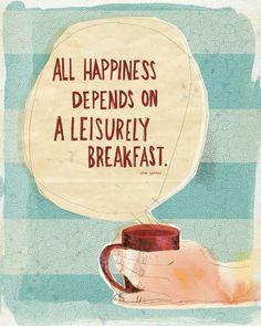 so, so true, especially on leisurely Saturday mornings, via sweet william