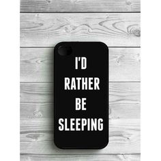Phone Case Quote Sleep For iPhone 4/4S, iPhone 5/5S, iPhone 5c, iPhone... ❤ liked on Polyvore featuring accessories and tech accessories