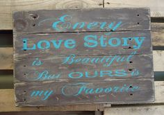 """Every love story is beautiful but ours is my favorite. Distressed look, hand made, hand painted pallet board sign measures 20""""wide x 14"""" high. Awesome wedding or anniversary gift. This sign is perfect for decorating your bedroom or living room. Wire hanger on back.    All creations are made after they are ordered.    Although we try to duplicate original as closely as possible, there may be slight variations because no two boards are identical. Creations may vary in size by 1/2"""" to 1"""" either…"""