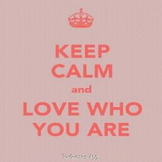 Keep calm and love who you are Keep Calm Signs, Keep Calm Quotes, Random Quotes, Me Quotes, Keep Clam, You Matter, Keep Calm And Love, Volkswagen, Journey
