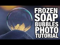 Frozen Soap Bubbles Photography Tutorial ❄️ Benjamin Jaworskyj - YouTube