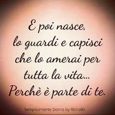 E poi nasce, lo guardi e capisci che lo amerai per tutta la vita… Perchè è parte di te. Hubby Quotes, Mom Son, English Writing, New Years Eve Party, Love Words, Foto E Video, Quotations, Life, Tattoo