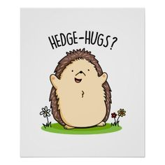 Hedge Hugs Cute Hedge Hog Pun features a cute hedge hog with arms open wide offering hedge hugs. Cute pun gift for family and friends who love hedge hog puns. Funny Food Puns, Punny Puns, Cute Jokes, Cute Puns, Funny Cute, Funny Puns For Kids, Animal Puns, Funny Animals, Cute Animals