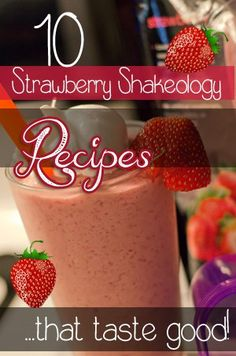 10 easy and simple Strawberry Shakeology recipes. 21 Day Fix recipes. Shakeology Shakes, Beachbody Shakeology, Fruit Smoothies, Healthy Smoothies, Healthy Drinks, Recipe 21, Recipe For Mom, Protein Shake Recipes, Smoothie Recipes