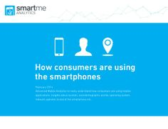 How consumers are using the smartphone by SmartmeAnalytics via slideshare