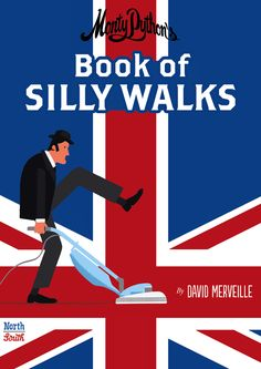 """Book of Silly Walks"" Monty Python By David Merveille"