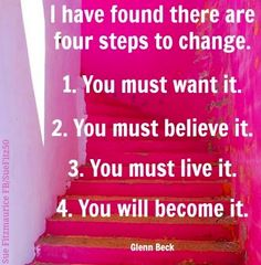 4 steps towards change quotes via Sue Fitzmaurice at www.Facebook.com/SueFitz50