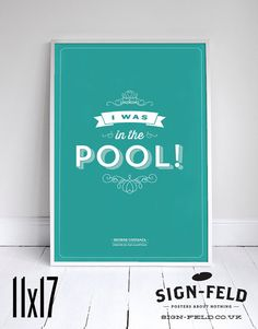 """I Was in the Pool! - Seinfeld Print - Costanza Quote - 11x17"""" - Home Decor #Seinfeld #Signfeld"""