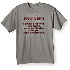 Unisex-Adult Engineer Solving Problems In Ways You Can't Understand T-Shirt - Large - http://geekyshirtsdepot.com/unisex-adult-engineer-solving-problems-in-ways-you-cant-understand-t-shirt-large/
