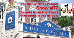 The Disney Nerds Podcast: Show #72. In celebration of Presidents day we Nerd out and give you a great chance to listen to the history of the Magic Kingdom. Specifically, the Hall of Presidents. ...