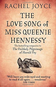 The Love Song of Miss Queenie Hennessy: Or the Letter That Was Never Sent to Harold Fry by Rachel Joyce http://smile.amazon.com/dp/178416030X/ref=cm_sw_r_pi_dp_gR9.vb10CZBJX