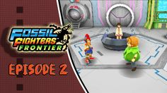 Fossil Fighters Frontier Playthrough Episode 2: Rolling Into Disaster Already!