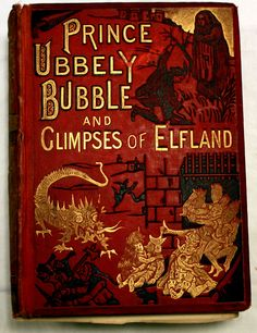 PRINCE UBBELY BUBBLE (and Glimpses of Elfland) ~ 1890