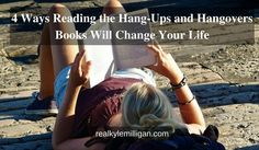 4 Ways Reading the Hang-Ups and Hangovers Books Will Change Your Life