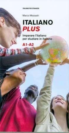 Italiano plus : imparare l'italiano per studiare in italiano : A1-A2 / Marco Mezzadri - Torino : Bonacci, cop. 2015