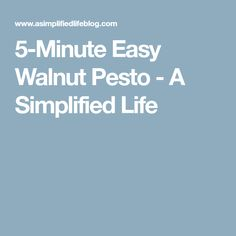 5-Minute Easy Walnut Pesto - A Simplified Life