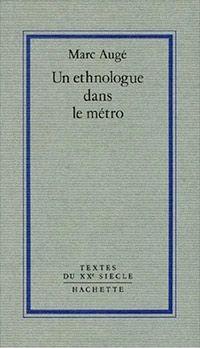 """Module 1 """"En guise d'introduction à la lecture d'une monographie"""" avec un ethnologue dans le métro de Marc Augé"""