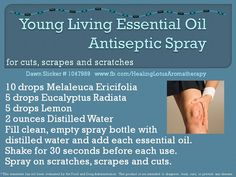 Antiseptic spray recipe using YOUNG LIVING essential oils-----LEARN MORE abt. our oils/products & ORDER @:  www.heavenscentoils4u.com/team-members/   CONTACT:  Debbie Norris  YL# 1434972