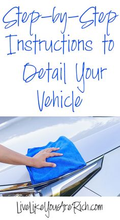 Step-by-Step Instructions to Detail Your Vehicle