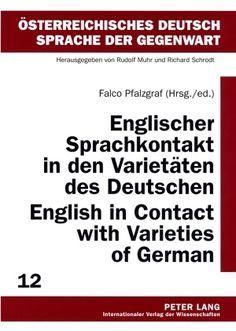 Englischer Sprachkontakt in den Varietäten des Deutschen = English in contact with varieties of German / Falco Pfalzgraf (Hrsg./ed.) - Frankfurt am Main : Peter Lang, cop. 2009