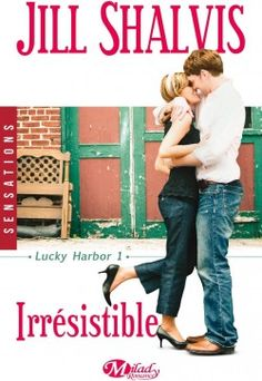 Le Puy des Livres: Lucky Harbor, tome 1 : Irrésistible de Jill Shalvi...