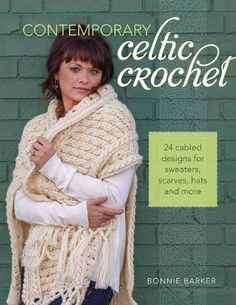 Contemporary Celtic Crochet 24 Cabled Designs for Sweaters, Scarves, Hats and More - 轻描淡写的日志 - 网易博客