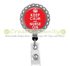 Retractable ID Badge Reel Keep Calm and Nurse On by CreativeSanity, $7.50