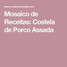 Mosaico de Receitas: Costela de Porco Assada