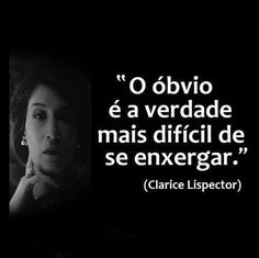 Frases de Clarice Lispector no Facebook - O óbvio é a verdade mais difícil de se enxergar - Pontos de Vista Sad Wallpaper, Quotes About Everything, Light Of Life, Just Breathe, Thoughts And Feelings, My Mood, Picture Quotes, Inspire Me, Life Lessons