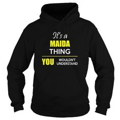 Awesome Tee  Its a MAIDA thing you wouldnt understand T shirts