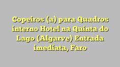 Copeiros (a) para Quadros interno Hotel na Quinta do Lago (Algarve) Entrada imediata, Faro
